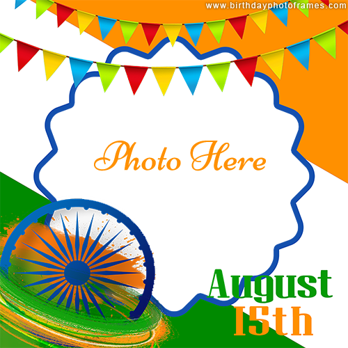 15th August Independence Day Wish with Photo Editor