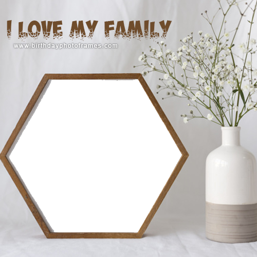 Edit I love my family photo frame For free Download