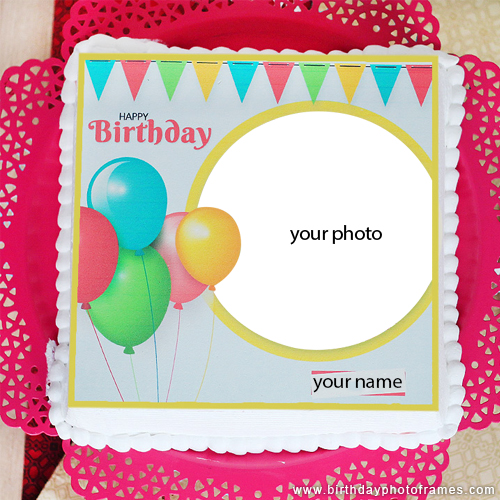 Free birthday cake with name and photo edit