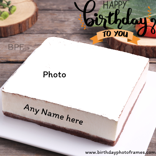 Happy Birthday to You wishes cake with name and photo edit