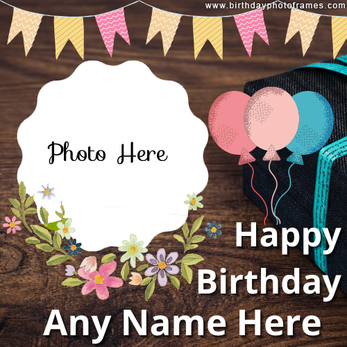 Happy Birthday wishing card with name and photo