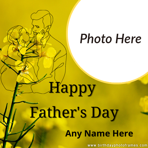 Latest Fathers Day name and photo frame online free