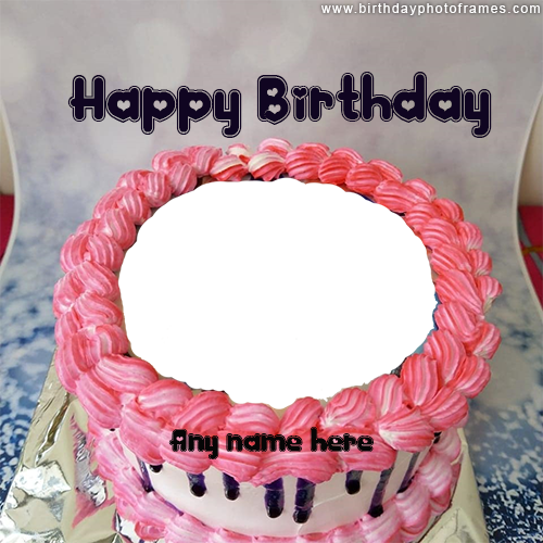 Make a birthday special with name and photo on birthday cake