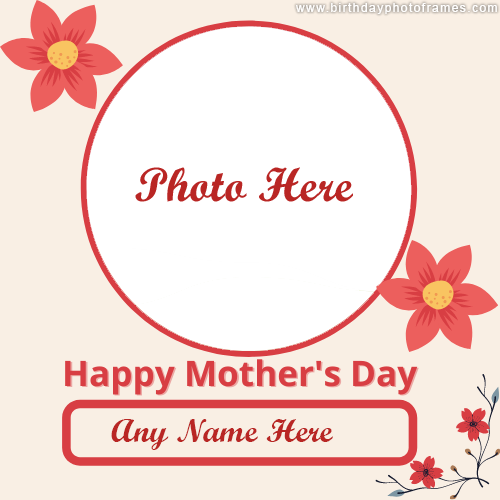 Mothers Day 2022 wishing card with Name and Photo online