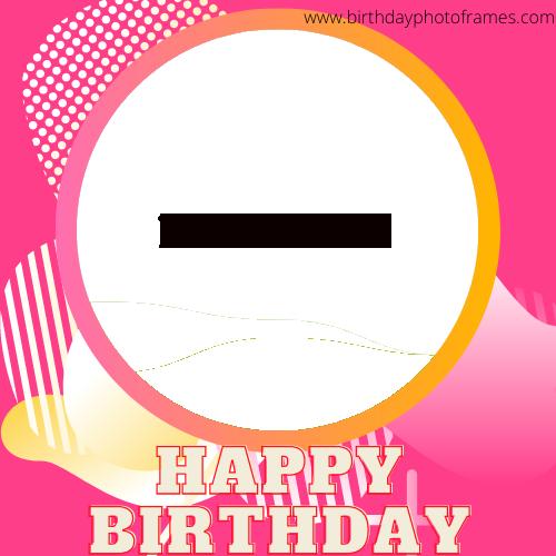 Online Happy Birthday Wish Card with Photo Edit
