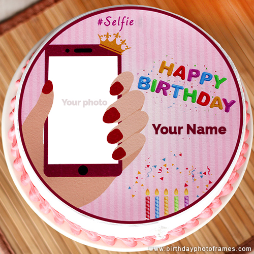 Selfie Happy Birthday Cake Wishes with Name and Photo
