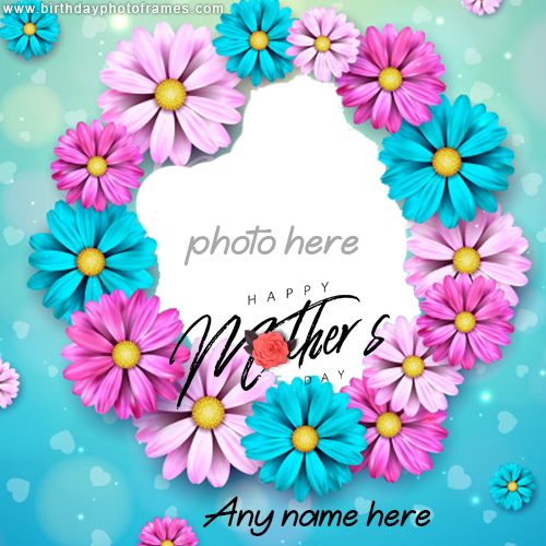 happy mothers day card with name and photo Free edit
