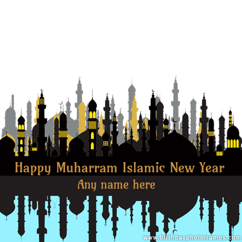 happy muharram Islamic New Year Card with Name and photo